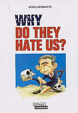 Why Do they Hate US?
