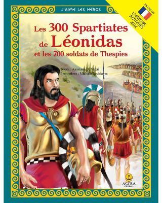Les 300 Spartiates de Leonidas et les 700 soldats de Thespies