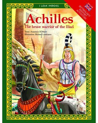 Achilles, The brave warrior of the Iliad