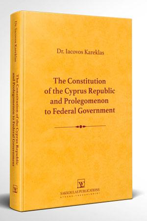 The Constitution of the Cyprus Republic and Prolegomenon to Federal Government