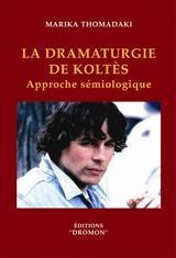 La dramaturgie de Koltès