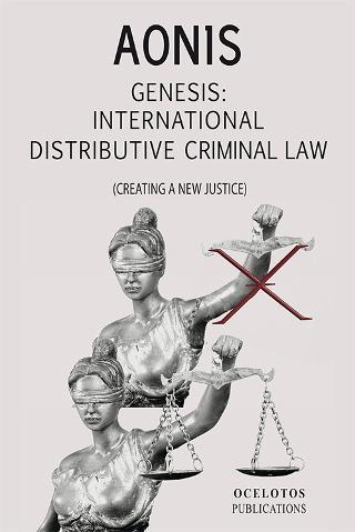 GENESIS: INTERNATIONAL DISTRIBUTIVE CRIMINAL LAW