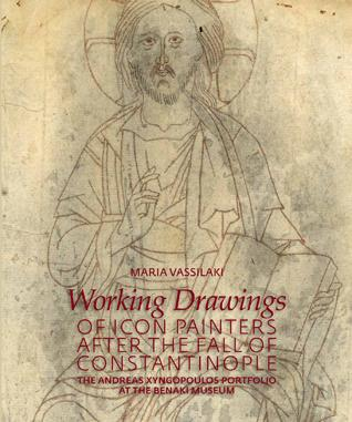 Working Drawings of Icon painters after the Fall of Constantinopolis. The Andreas Xyngopoulos portfolio at the Benaki Museum