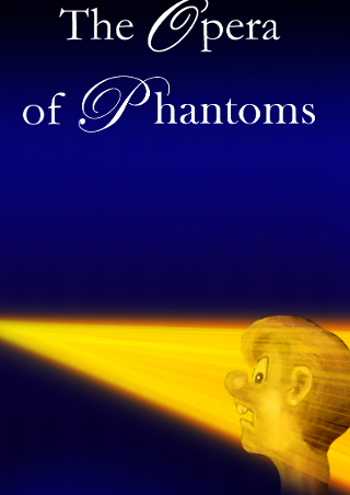 The opera of the phantoms