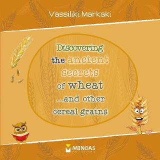 Discovering the ancient secrets of wheat ...and other cereal grains