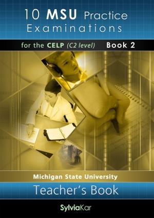 10 MSU Practice Examinations for the CELP Book 2: Teacher's