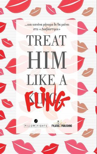 Treat Him like a Fling