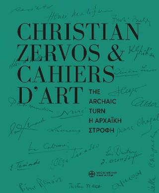 Christian Zervos & Cahiers d'art. Η αρχαϊκή στροφή / Christian Zervos & Cahiers d'art. The archaic turn