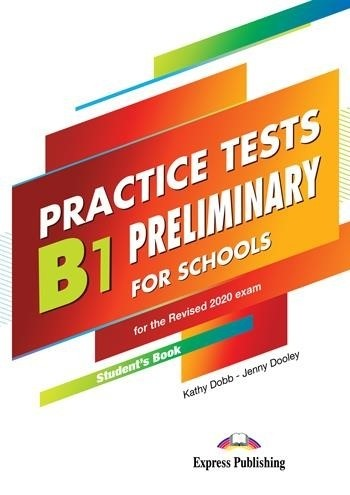 B1 PRELIMINARY FOR SCHOOLS FOR THE REVISED 2020 EXAM PRACTICE TESTS SB (+ DIGIBOOKS APP)