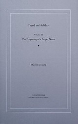Ο Φρόυντ σε διακοπές: Τόμος ΙΙΙ: Το ξέχασμα ενός κύριου ονόματος