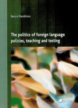 The politics of foreign language policies, teaching and testing