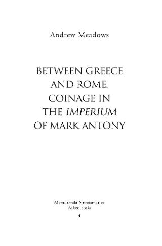 Between Greece and Rome: Coinage in the Imperium of Mark Antony