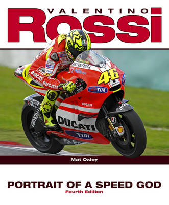 VALENTINO ROSSI PORTRAIT OF A SPEED GOD 4TH ED