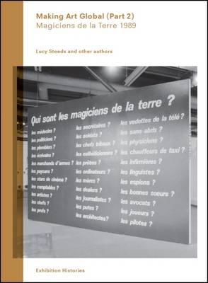 MAKING ART GLOBAL : MAGICIENS DE LA TERRE 1989 Paperback