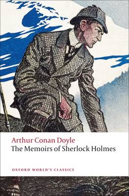 OXFORD WORLD CLASSICS: THE MEMOIRS OF SHERLOCK HOLMES Paperback B FORMAT