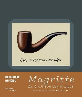 MAGRITTE: CATALOGUE OFFICIEL LA TRAHISON DES IMAGES HC