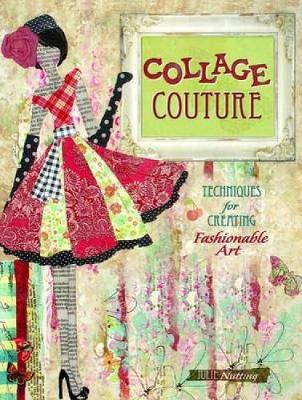 COLLAGE COUTURE : TECHNIQUES FOR CREATING FASHIONABLE ART Paperback