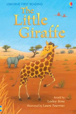 USBORNE FIRST READING 2: THE LITTLE GIRAFFE HC
