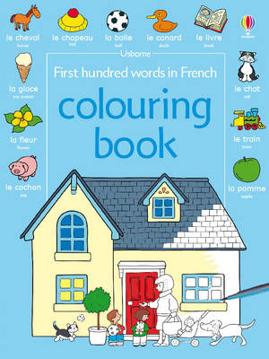 USBORNE : FIRST HUNDRED WORDS IN FRENCH COLOURING BOOK Paperback
