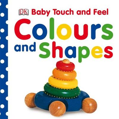 BABY TOUCH AND FEEL COLOURS AND SHAPES