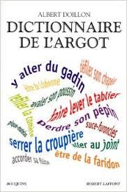 DICTIONNAIRE DE L' ARGOT HC