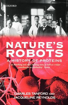 NATURES ROBOTS A HISTORY OF PROTEINS Paperback B FORMAT