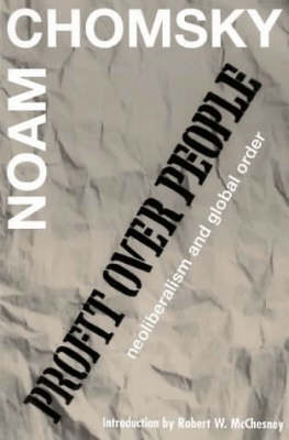 PROFIT OVER PEOPLE : NEOLIBERALISM AND THE GLOBAL ORDER Paperback