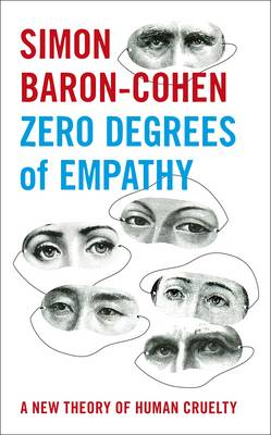 ZERO DEGREES OF EMPATHY (A NEW THEORY OF HUMAN CRUELTY) - SPECIAL OFFER HC COFFEE TABLE BK.