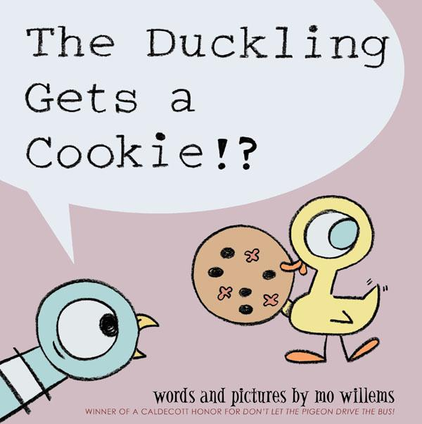 THE DUCKLING GETS A COOKIE!?  HC
