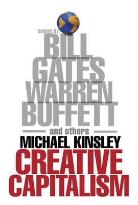 CREATIVE CAPITALISM: BILL GATES, WARREN BUFFETT & OTHERS HC COFFEE TABLE BK.