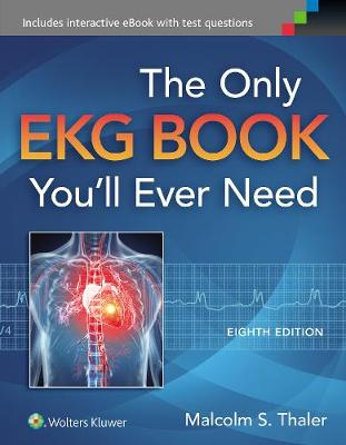 THE ONLY EKG BOOK YOU'LL EVER NEED Paperback
