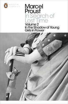 PENGUIN CLASSICS IN SEARCH OF LOST TIME VOL. 2: IN THE SHADOW OF YOUNG GIRLS IN FLOWER Paperback B FORMAT