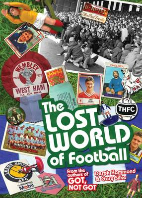 THE LOST WORLD OF FOOTBALL : FROM THE WRITERS OF GOT, NOT GOT HC