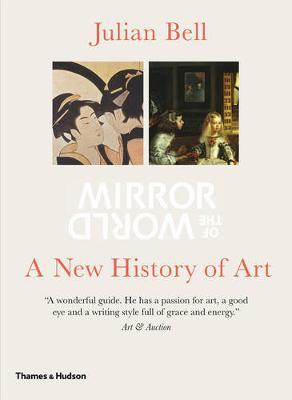 MIRROR OF THE WORLD: A NEW HISTORY OF ART Paperback