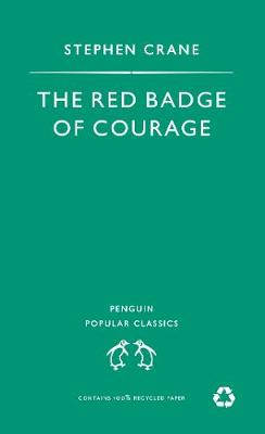 PENGUIN POPULAR CLASSICS : THE RED BADGE OF COURAGE Paperback A FORMAT