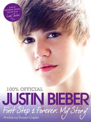100% OFFICIAL JUSTIN BIEBER FIRST STEP 2 FOREVER: MY STORY Paperback