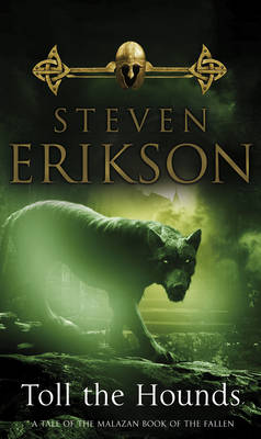 MALAZAN BOOK OF THE FALLEN 8: TOLL THE HOUNDS Paperback B FORMAT