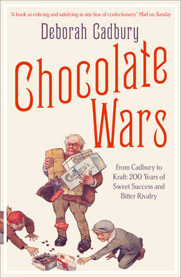 CHOCOLATE WARS (FROM CADBURY TO CRAFT: 200 YEARS OF SWEET SUCCESS AND BITTER RIVALRY) Paperback B FORMAT