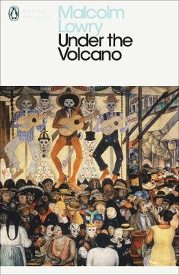 PENGUIN CLASSICS : UNDER THE VOLCANO Paperback B FORMAT
