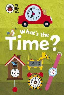 EARLY LEARNING : WHAT'S THE TIME?