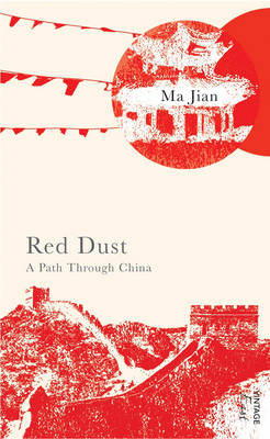 VINTAGE EAST : RED DUST A PATH THROUGH CHINA Paperback A FORMAT