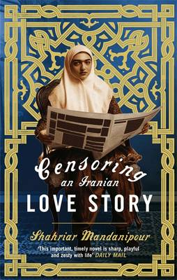 CENSORING AN IRANIAN LOVE STORY Paperback B FORMAT