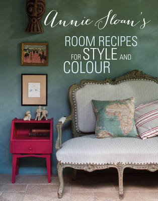 ANNIE SLOAN'S ROOM RECIPES FOR STYLE & COLOUR  HC
