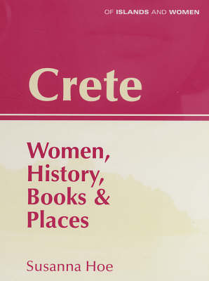 CRETE: WOMEN, HISTORY, BOOKS & PLACES Paperback