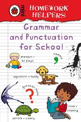 HOMEWORK HELPERS : GRAMMAR AND PUNCTUATION FOR SCHOOL HC MINI