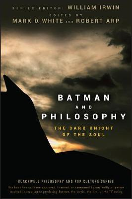 BATMAN AND PHILOSOPHY : THE DARK NIGHT OF THE SOUL Paperback
