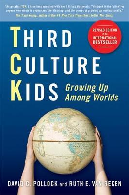 THIRD CULTURE KIDS: THE EXPERIENCE OF GROWING UP AMONG WORLDS Paperback
