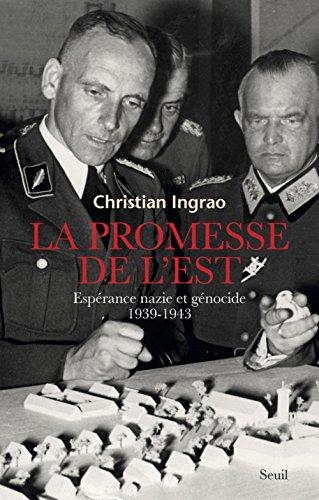 LA PROMESSE DE L'EST : ESPERANCE NAZIE ET GENOCIDE (1939-1943) POCHE