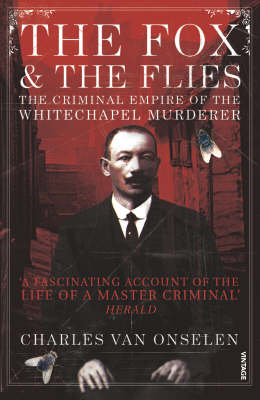 THE FOX AND THE FLIES THE CRIMINAL EMPIRE OF THE WHITECHAPEL MURDERER Paperback B FORMAT