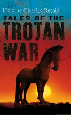USBORNE CLASSICS RETOLD : TALES OF THE TROJAN WAR Paperback B FORMAT